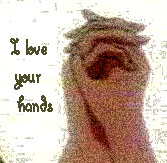 i love your hands.jpg (167x163, 43Kb)
